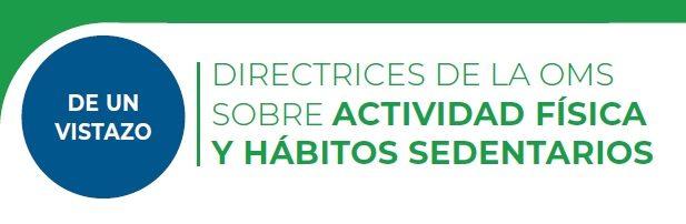 Directrices de la OMS sobre actividad física y hábitos sedentarios.